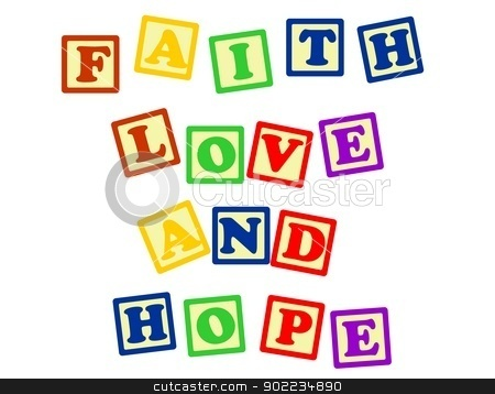 Faith love and hope stock vector clipart, Biblical, spiritual or metaphysical reminder - faith, hope and love in various colour blocks, isolated on white. by PhotoEstelar