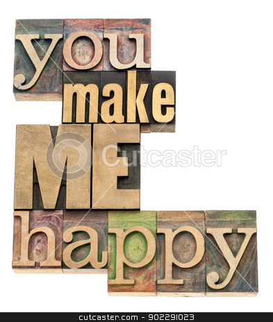 you make me happy stock photo, you make me happy - isolated text in vintage letterpress wood type printing blocks by Marek Uliasz
