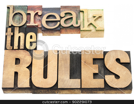 break the rules stock photo, break the rules - refuse to conform - isolated text in vintage letterpress wood type printing blocks by Marek Uliasz