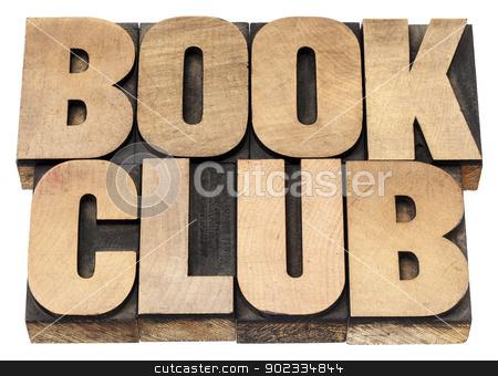 book club stock photo, book club - isolated text in vintage letterpress wood type printing blocks by Marek Uliasz