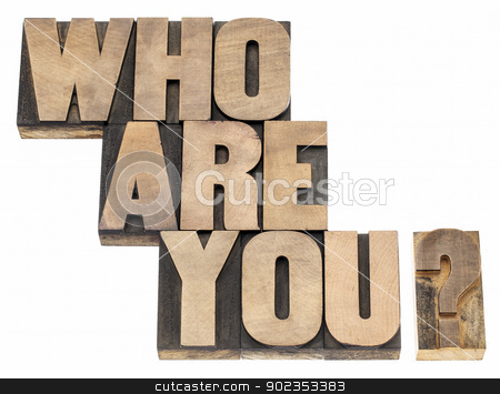 Who are you question stock photo, Who are you question - isolated text in vintage letterpress wood type printing blocks by Marek Uliasz