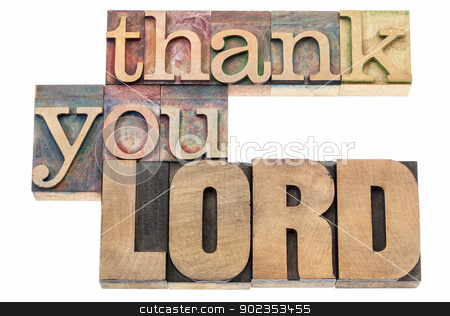 thank you Lord in wood type stock photo, thank you Lord  - isolated text in vintage letterpress wood type printing blocks by Marek Uliasz