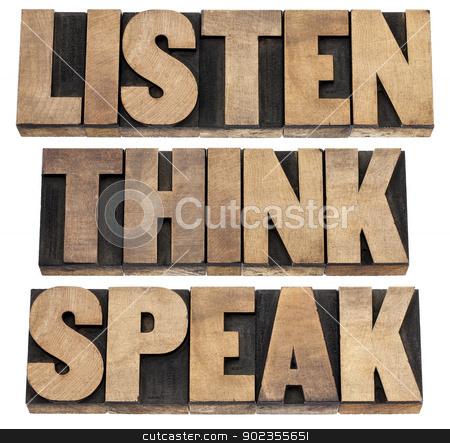 listen, think, speak advice stock photo, listen, think, speak - communication concept - isolated text in vintage letterpress wood type printing blocks by Marek Uliasz