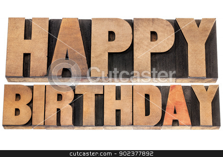happy birthday in wood type stock photo, happy birthday - isolated text in letterpress wood type printing blocks by Marek Uliasz