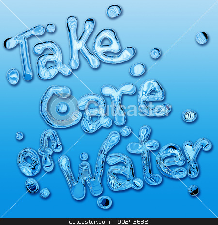 Take care of water stock photo, Take care of the water to save the planet. Concept and slogan environmentalist. by PhotoEstelar