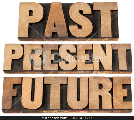 past, present, future stock photo, past, present, future - a collage of isolated words in vintage letterpress wood type printing blocks by Marek Uliasz