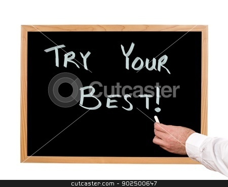 Try Your Best stock photo, Try your best is written in chalk on a chalkboard. by Richard Nelson