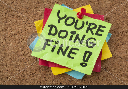 you are doing fine stock photo, you are doing fine - self assurance reminder or compliment - handwriting on green sticky note by Marek Uliasz