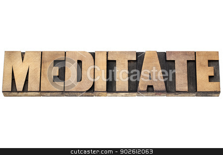 meditate word in wood type stock photo, meditate word  - isolated text in letterpress wood type by Marek Uliasz