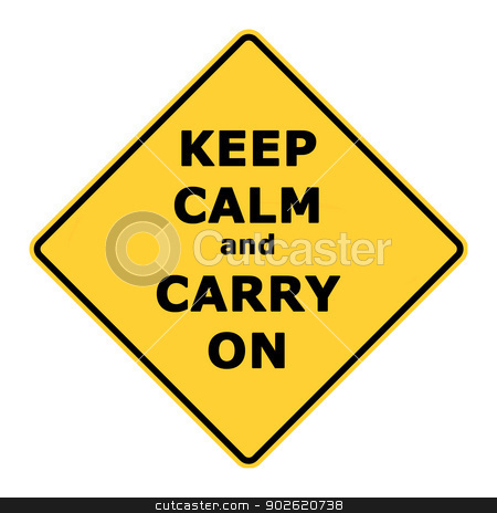 Keep calm and carry on sign stock photo, Keep calm and carry on sign isolated on white background. by Martin Crowdy