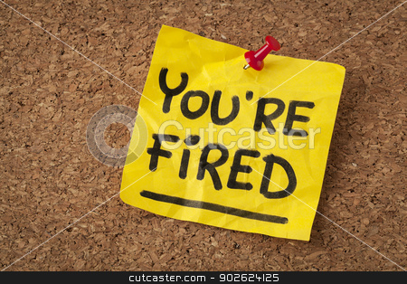 you are fired note stock photo, you are fired note - handwriting on orange sticky note by Marek Uliasz