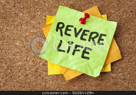 revere life on a sticky note stock photo, revere life - motivational reminder on a green sticky note by Marek Uliasz