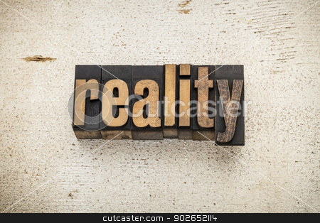reality word in wood type stock photo, reality word in vintage letterpress wood type on a grunge painted barn wood background by Marek Uliasz