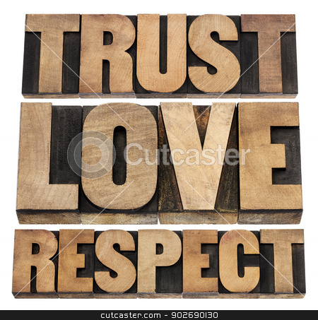 trust, love and respect  stock photo, trust, love and respect word abstract - isolated text in vintage letterpress wood type by Marek Uliasz
