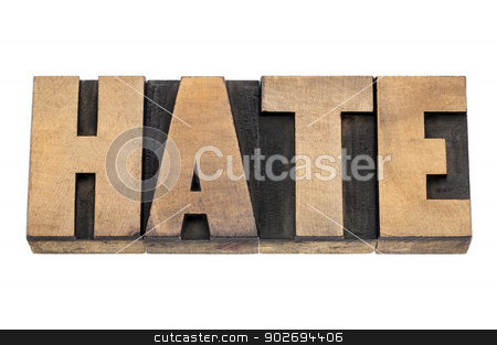 hate word in wood type stock photo, hate word  - isolated text in vintage letterpress wood type by Marek Uliasz