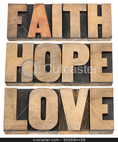 faith, hope and love typography stock photo, faith, hope and love - a collage of isolated words in vintage letterpress wood type by Marek Uliasz