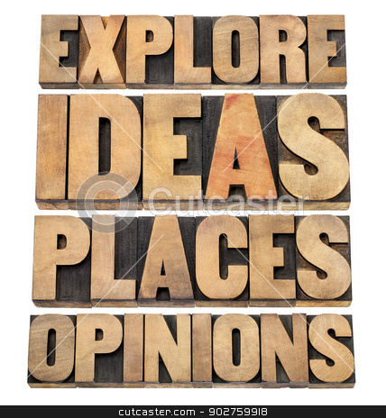 explore ideas, places, opinions stock photo, explore ideas, places, opinions - motivational advice - a collage of isolated text in letterpress wood type blocks by Marek Uliasz