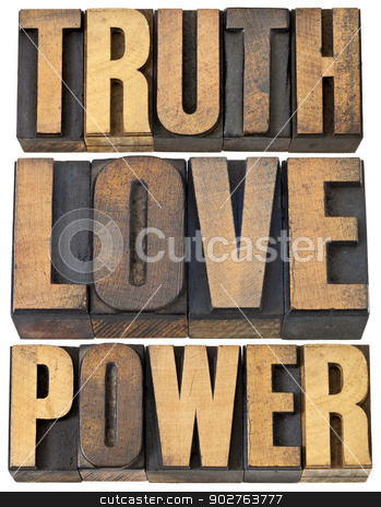 truth, love and power stock photo, truth, love and power - core principles concept  -  a collage of isolated words in vintage letterpress wood type by Marek Uliasz
