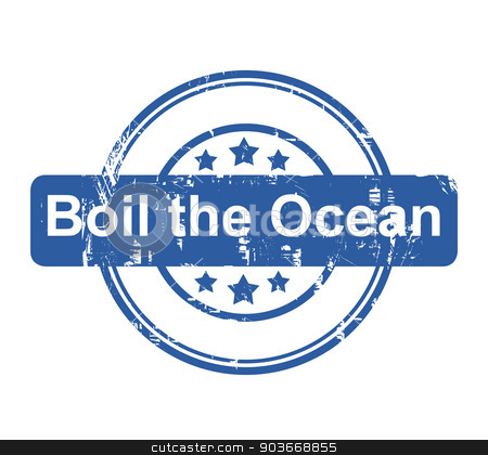 Boil the ocean business concept stamp stock photo, Boil the ocean business concept stamp with stars isolated on a white background. by Martin Crowdy