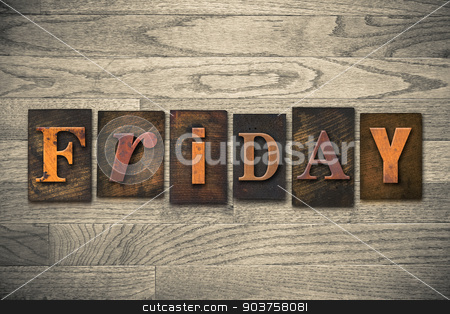 Friday Concept Wooden Letterpress Type stock photo, The word