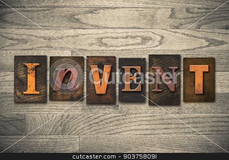 Invent Concept Wooden Letterpress Type stock photo, The word