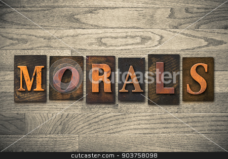 Morals Concept Wooden Letterpress Type stock photo, The word