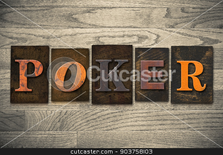 Poker Concept Wooden Letterpress Type stock photo, The word