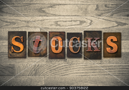 Stocks Concept Wooden Letterpress Type stock photo, The word
