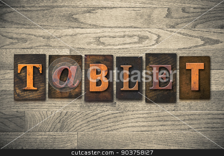 Tablet Concept Wooden Letterpress Type stock photo, The word