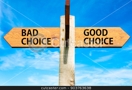 Wooden signpost with two opposite arrows over clear blue sky, Bad Choice and Good Choice messages, Right choice conceptual image stock photo, Wooden signpost with two opposite arrows over clear blue sky, Bad Choice and Good Choice messages, Right choice conceptual image by Constantin Stanciu