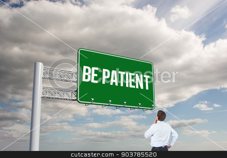 Be patient against sky  stock photo, The word be patient and thinking businessman touching his chin against sky  by Wavebreak Media