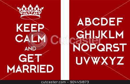 Keep calm and get married poster stock vector clipart, Keep calm and get married poster template with alphabet. Template for a creative message. Banner, poster design. by lkeskinen