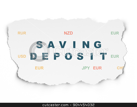 Currency concept: Saving Deposit on Torn Paper background stock photo, Currency concept: Painted blue text Saving Deposit on Torn Paper background with  Currency, 3d render by mkabakov