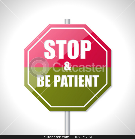 Stop and be patient bicolor traffic sign stock vector clipart, Stop and be patient bicolor traffic sign on white by Mihaly Pal Fazakas
