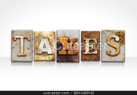 Taxes Letterpress Concept Isolated on White stock photo, The word