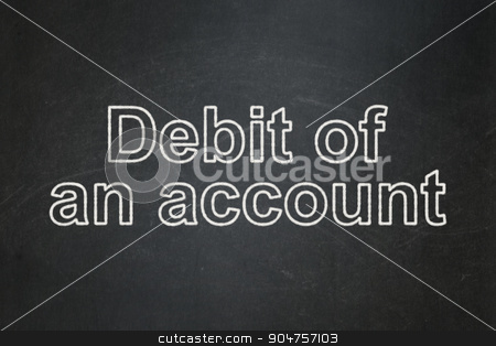 Currency concept: Debit of An account on chalkboard background stock photo, Currency concept: text Debit of An account on Black chalkboard background by mkabakov