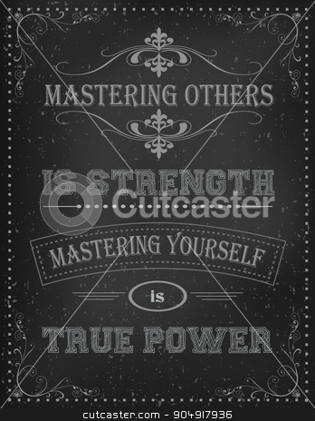 Vintage Motivational Quote Poster stock vector clipart, Motivational Quote Poster with calligraphic decoration and ornamental borders. Motivational quotes on old black background. Mastering others is strength mastering yourself is true power by Lao Tzu by monicaodo