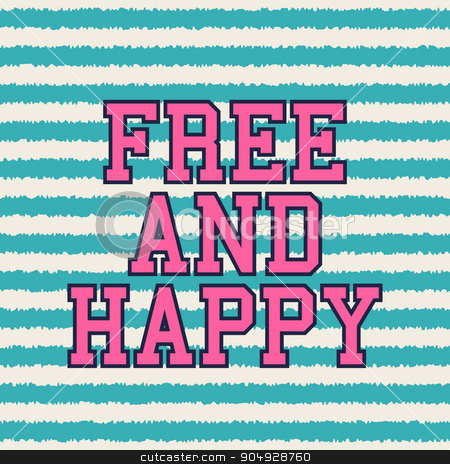 free and happy typography, t-shirt graphics. stock vector clipart, free and happy typography, t-shirt graphics. Stock vector by Amelisk