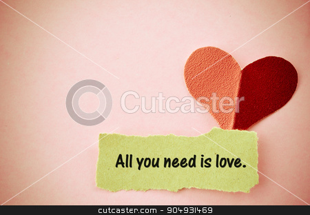 All you need is love concept. stock photo, All you need is love word on paper torn and paper heart shape in vintage style. by Miss. PENCHAN  PUMILA