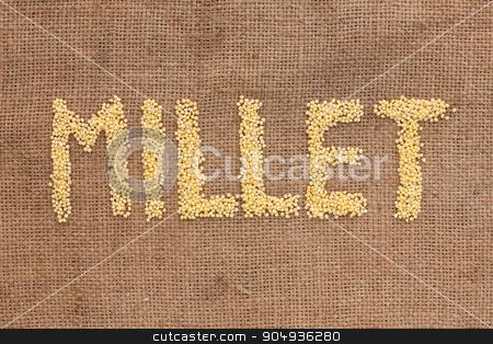 Millet word written on sackcloth stock photo, Millet word written on sackcloth, can be used as background by alekleks