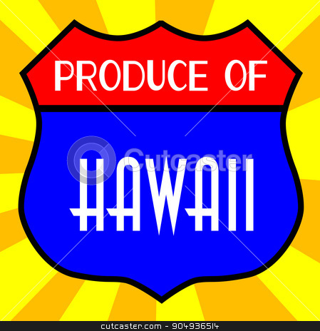 Produce Of Hawaii Shield stock vector clipart, Route 66 style traffic sign with the legend Produce Of Hawaii by Kotto