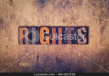 Rights Concept Wooden Letterpress Type stock photo, The word