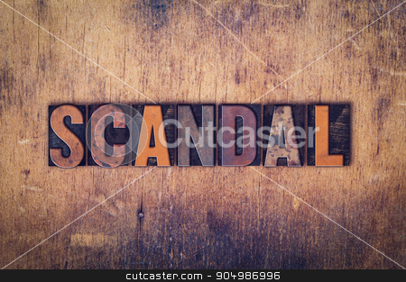 Scandal Concept Wooden Letterpress Type stock photo, The word