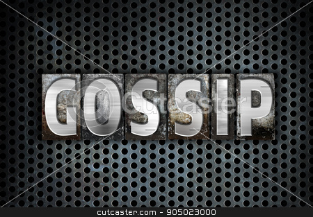 Gossip Concept Metal Letterpress Type stock photo, The word