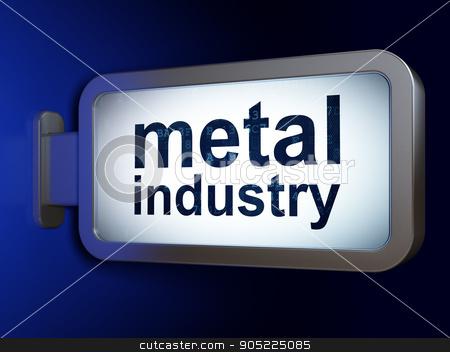 Industry concept: Metal Industry on billboard background stock photo, Industry concept: Metal Industry on advertising billboard background, 3D rendering by mkabakov