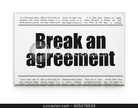 Law concept: newspaper headline Break An Agreement stock photo, Law concept: newspaper headline Break An Agreement on White background, 3D rendering by mkabakov