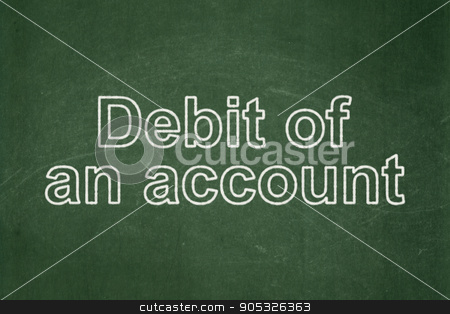 Currency concept: Debit of An account on chalkboard background stock photo, Currency concept: text Debit of An account on Green chalkboard background by mkabakov