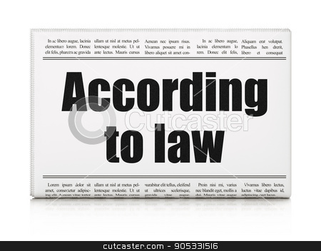 Law concept: newspaper headline According To Law stock photo, Law concept: newspaper headline According To Law on White background, 3D rendering by mkabakov