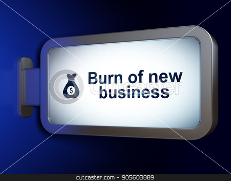 Finance concept: Burn Of new Business and Money Bag on billboard background stock photo, Finance concept: Burn Of new Business and Money Bag on advertising billboard background, 3D rendering by mkabakov