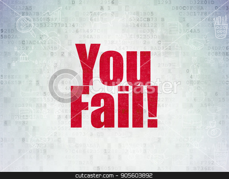 Business concept: You Fail! on Digital Data Paper background stock photo, Business concept: Painted red text You Fail! on Digital Data Paper background with  Scheme Of Hand Drawn Business Icons by mkabakov